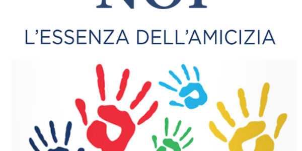NOI – L'ESSENZA DELL'AMICIZIA